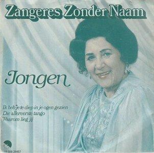 Zangeres Zonder Naam - Jongen + Ik heb je te diep in je ogen gezien.Die allereerste tango.Waarom lieg jij (Vinylsingle)