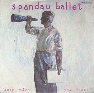 Spandau Ballet - Only when you leave + Paint me down (Vinylsingle)