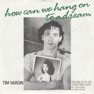 Tim Hardin - How can we hang on to a dream + Misty roses (Vinylsingle)