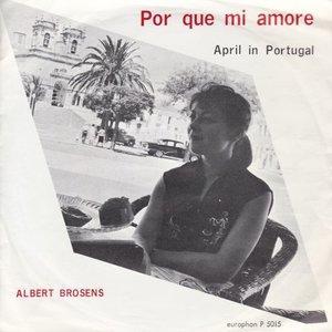 Albert Brosens - Por que mi amore + April in Portugal (Vinylsingle)