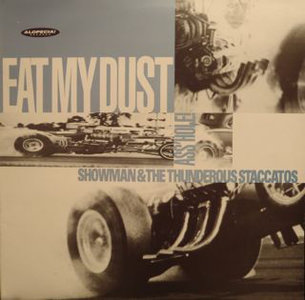 Showman & The Thundererous Staccatos - Eat My Dust Asshole (Vinyl LP)
