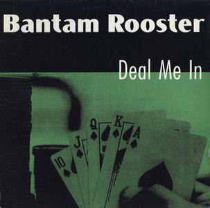 Bantam Rooster - Deal Me In (Vinyl LP)