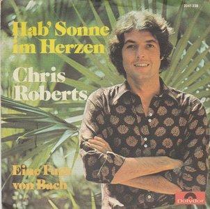 Chris Roberts - Hab die sonne im herzen + Eine fluge von Bach (Vinylsingle)