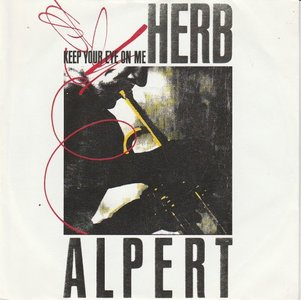 Herb Alpert - Keep your eye on me + Our song (Vinylsingle)