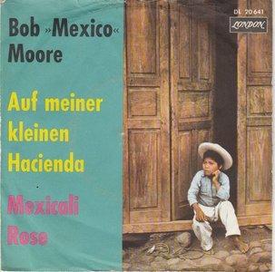Bob Moore - Auf meiner kleinen Hacienda + Mexicali Rosi (Vinylsingle)