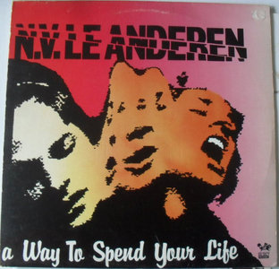 N.V. Le Anderen - A Way To Spend Your Life (Vinyl LP)