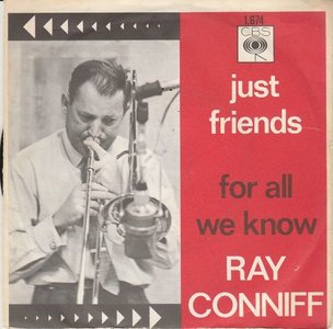 Ray Conniff - Just Friends + For All We Know (Vinylsingle)