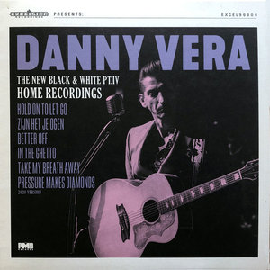 DANNY VERA - The New Black & White PT.IV Home Recordings (Vinyl LP)