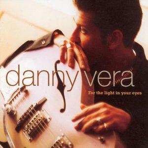 DANNY VERA - FOR THE LIGHT IN YOUR EYES (Vinyl LP)