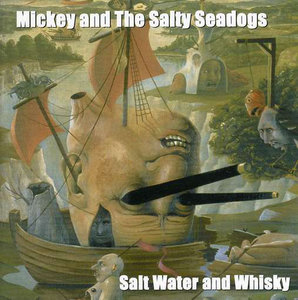Mickey And The Salty Seadogs - Salt Water And Whisky (Vinyl LP)