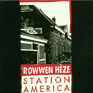 ROWWEN HEZE - STATION AMERICA (Vinyl LP)