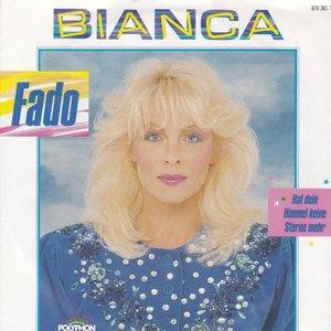 Bianca - Fado + Hat Dein Himmel Keine Sterne Mehr (Vinylsingle)
