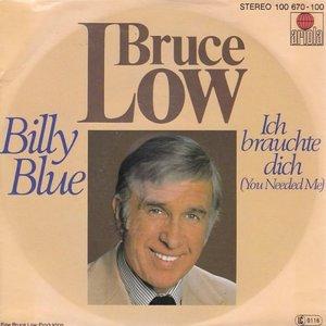 Bruce Low - Billy Blue + Ich Brauchte Dich (Vinylsingle)