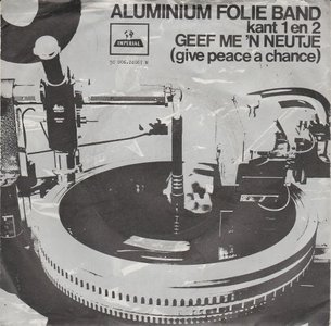 Aluminium Folie Band - Geef Me 'n Neutje (Give Peace A Chance) + Kant 2 (Vinylsingle)