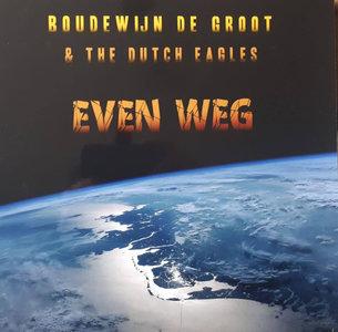 BOUDEWIJN DE GROOT & THE DUTCH EAGLES - EVEN WEG -COLOURED- (Vinyl LP)