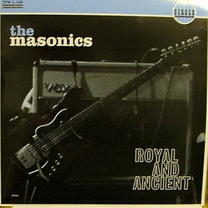 The Masonics - Royal And Ancient (Vinyl LP)