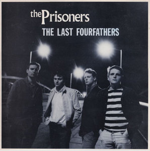 The Prisoners - The Last Fourfathers (Vinyl LP)