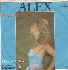 Alex - Rock Machine + Hello I Love You (Vinylsingle)