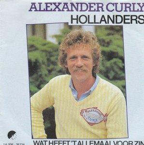 Alexander Curly - Hollanders + Wat heeft het allemaal voor zin (Vinylsingle)
