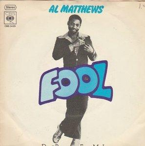 Al Matthews - Fool + From my love (Vinylsingle)