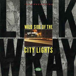 Link Wray - Wild Side Of The City Lights (Vinyl LP)