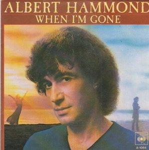 Albert Hammond - When I'm gone + World of love (Vinylsingle)
