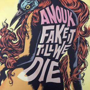 ANOUK - FAKE IT TILL WE DIE -COLOURED- (Vinyl LP)