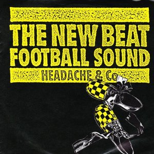 Headache & Co - New beat football sound + (dub version) (Vinylsingle)