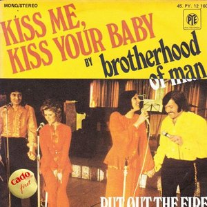 Brotherhood of Man - Kiss me. kiss your baby + Put out the fire (Vinylsingle)