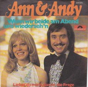 Ann & Andy - Wenn wir beide am abend uns wiederseh'n + Liebst du mich. das ist die frage (Vinylsingle)