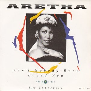Aretha Franklin - Ain't Nobody Ever Loved You + Integrity (Vinylsingle)