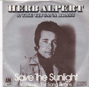 Herb Alpert - Save the sunlight + You smile + The song begins (Vinylsingle)