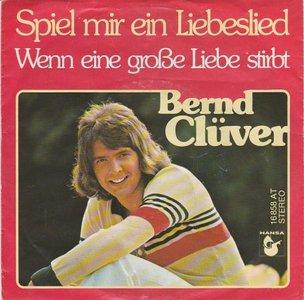 Bernd Cluver - Spiel mir ein liebeslied + Wenn eine grosse liebe stirbt (Vinylsingle)