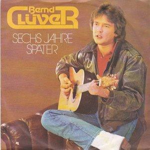 "Bernd Cluver - Sechs Jahre Sp""ter + Alter Freund (Vinylsingle)"
