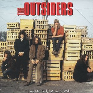 Outsiders - I love her still, I always will + Set me free + Won't you listen (Vinylsingle)