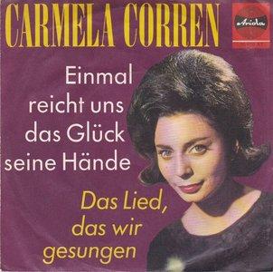 Carmela Corren - Einmal Reicht Uns Das Gluck Seine Hande + Das Lied, Das Wir Gesungen (Vinylsingle)