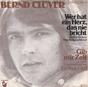 Bernd Cluver - Gib Mir Zeit + Wer Hat Ein Herz, Das Nie Bricht (Vinylsingle)