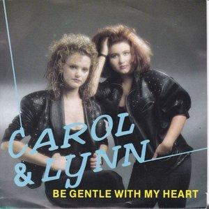 Carol & Lynn - Be gentle with my heart + (instr.) (Vinylsingle)